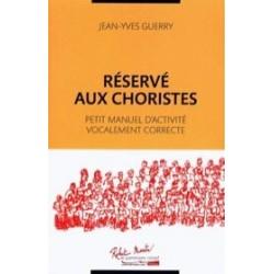 Réservé aux Choristes de Jean-Yves Guerry Le kiosque à musique