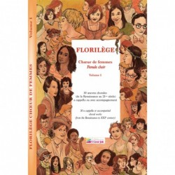 FLORILEGE : CHOEUR DE FEMMES VOL1