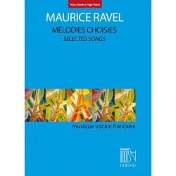 MAURICE RAVEL MELODIES CHOISIES POUR VOIX ELEVEE EDITIONS DURAND