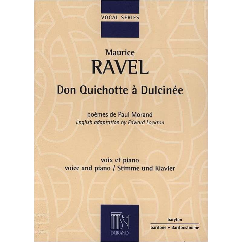 RAVE DON QUICHOTTE A DULCINEE CHANT ET PIANO EDITIONS DURAND