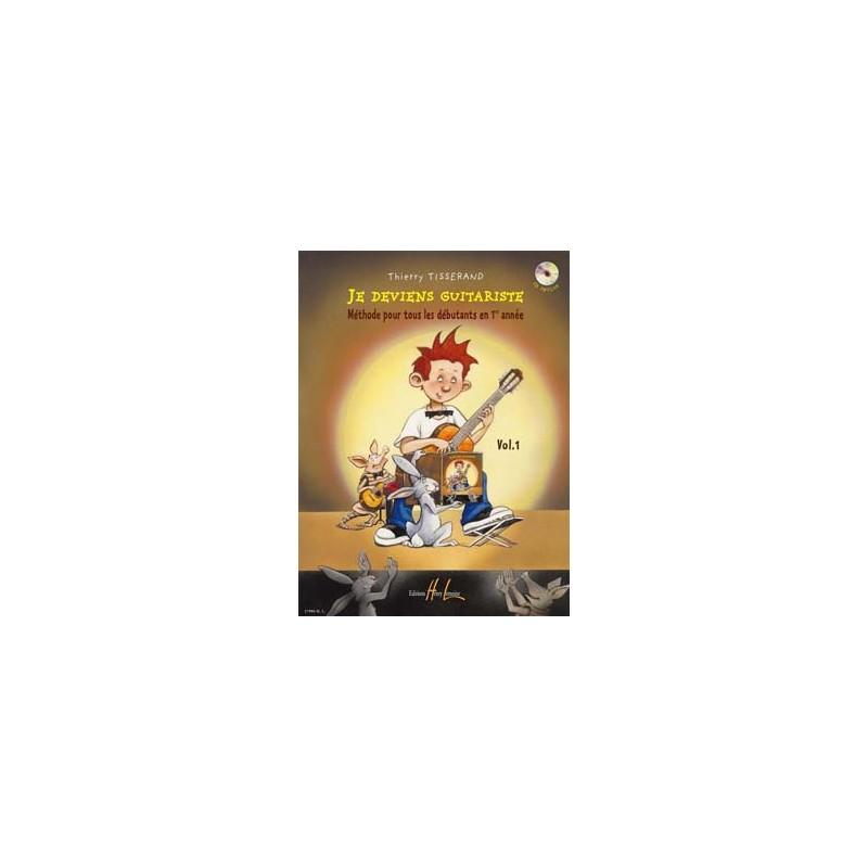 TISSERAND JE DEVIENS GUITARISTE VOLUME 1 AVEC CD EDITIONS LEMOINE HL27980