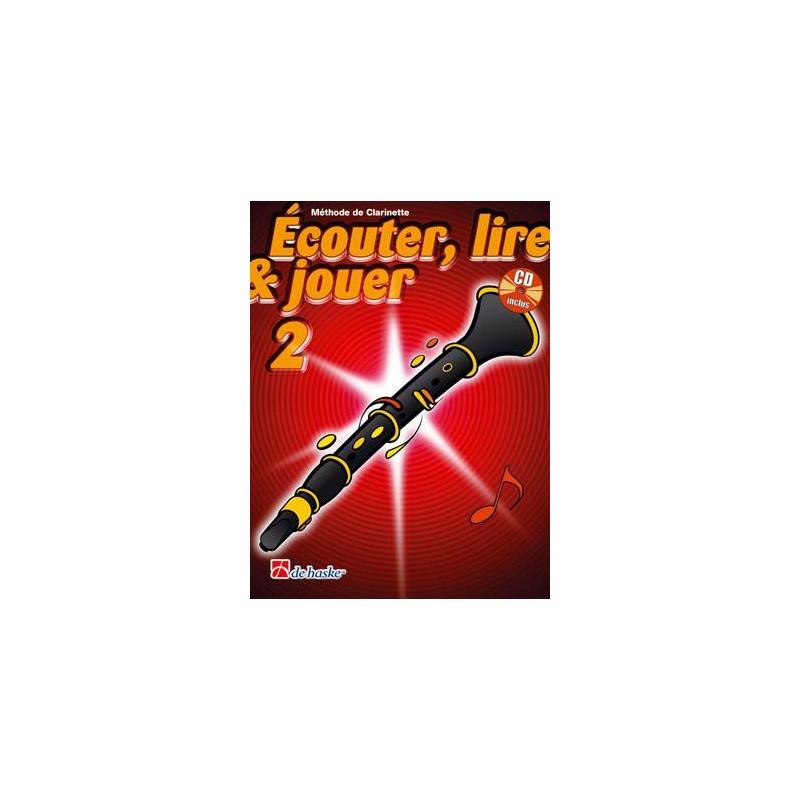 ECOUTER LIRE ET JOUER CLARINETTE VOLUME 2 EDITIONS DE HASKE