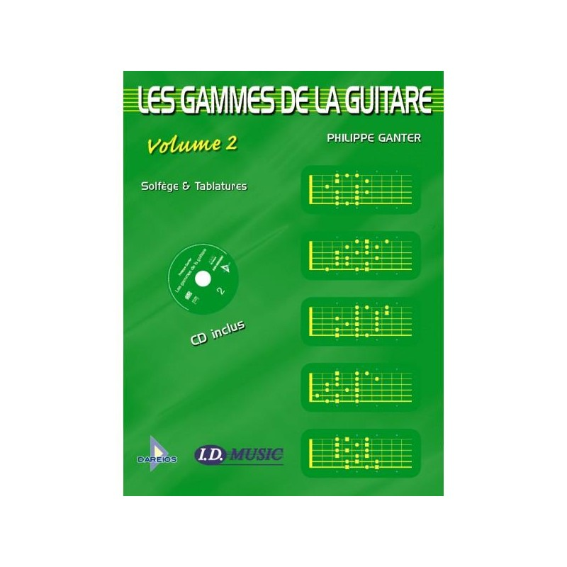 PHILIPPE GANTER LES GAMMES A LA GUITARE VOLUME 2 DAERIOS