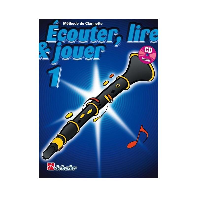 ECOUTER LIRE ET JOUER CLARINETTE VOLUME 1 EDITIONS DE HASKE