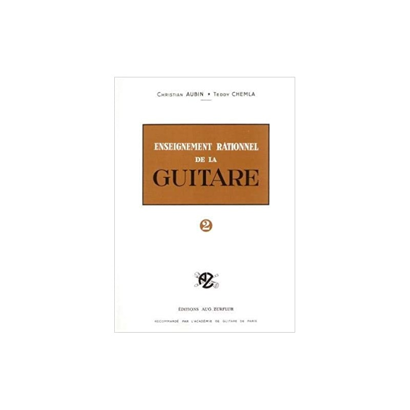 AUBIN CHEMLA ENSEIGNEMENT RATIONNEL GUITARE 2 - LE KIOSQUE A MUSIQUE